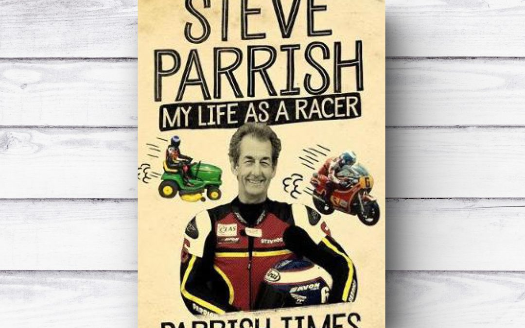 Steve Parrish – My Life as a Racer – Parrish Times